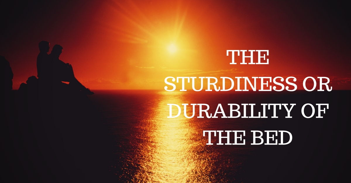 The sturdiness or durability of the bed