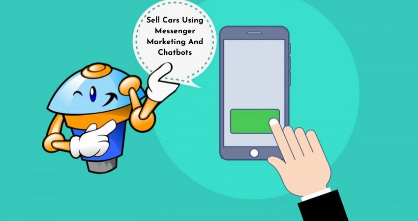 Sell Cars Using Messenger Marketing And Chatbots